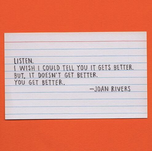 It Doesn't Get Better, You Get Better - Joan Rivers